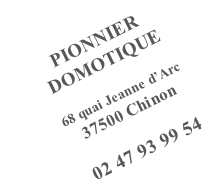 PIONNIER DOMOTIQUE  68 quai Jeanne d'Arc 37500 Chinon  02 47 93 99 54